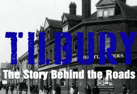 Tilbury,The Story Behind The Roads