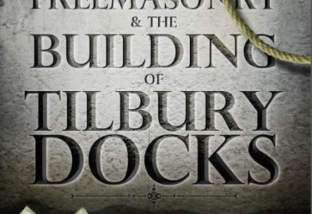 Victorian Freemasonry and the Building of Tilbury Docks
